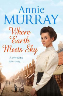 Where Earth Meets Sky av Annie Murray (Heftet)