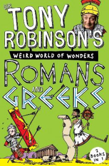 Sir Tony Robinson's Weird World of Wonders: Greeks and Romans av Sir Tony Robinson (Heftet)