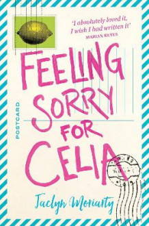 Feeling Sorry for Celia av Jaclyn Moriarty (Heftet)