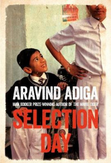 Selection Day av Aravind Adiga (Innbundet)