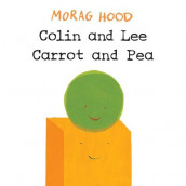 Colin and Lee, Carrot and Pea av Morag Hood (Innbundet)