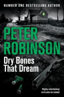 Dry Bones That Dream av Peter Robinson (Heftet)