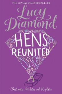 Hens Reunited av Lucy Diamond (Heftet)