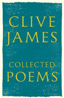 Collected Poems av Clive James (Innbundet)