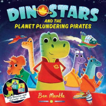 Dinostars and the Planet Plundering Pirates av Ben Mantle (Heftet)