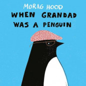 When Grandad Was a Penguin av Morag Hood (Innbundet)