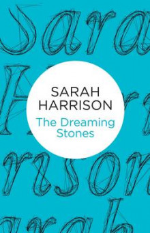The Dreaming Stones av Sarah Harrison (Innbundet)