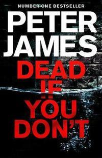 Dead if you don't av Peter James (Heftet)