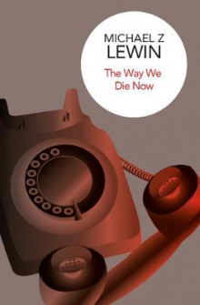 The Way We Die Now av Michael Z. Lewin (Innbundet)