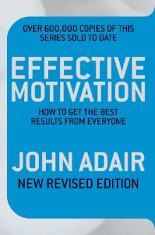 Effective Motivation av John Adair (Heftet)