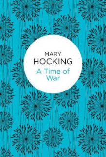 A Time of War av Mary Hocking (Heftet)