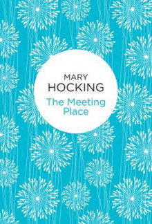 The Meeting Place av Mary Hocking (Innbundet)