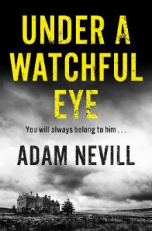 Under a Watchful Eye av Adam Nevill (Heftet)