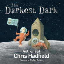 The Darkest Dark av Chris Hadfield (Innbundet)