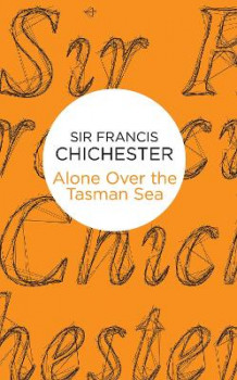 Alone Over the Tasman Sea av Sir Francis Chichester (Innbundet)