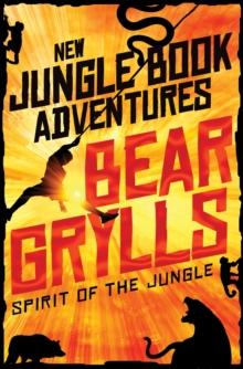 Spirit of the jungle av Bear Grylls (Heftet)
