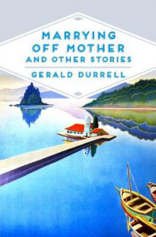 Marrying off Mother and Other Stories av Gerald Durrell (Heftet)