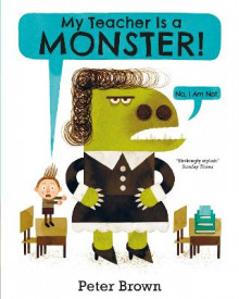 My Teacher is a Monster! (No, I am not) av Peter Brown (Heftet)