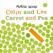 Colin and Lee, Carrot and Pea av Morag Hood (Heftet)