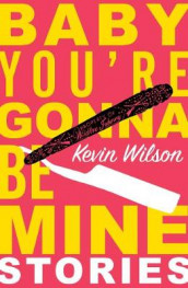 Baby, You're Gonna Be Mine av Kevin Wilson (Heftet)