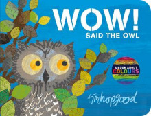 Wow! Said the Owl av Tim Hopgood (Pappbok)