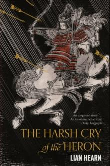 The harsh cry of the Heron av Lian Hearn (Heftet)