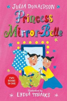 Princess Mirror-Belle (Bind Up 1) av Julia Donaldson (Heftet)