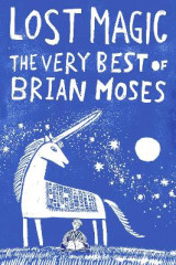 Omslag - Lost Magic: The Very Best of Brian Moses