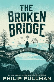 The Broken Bridge av Philip Pullman (Heftet)