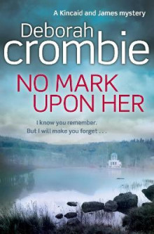 No Mark Upon Her av Deborah Crombie (Heftet)