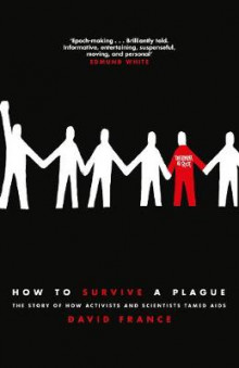How to survive a plague - the story of how activists and scientists tamed a av David France (Heftet)