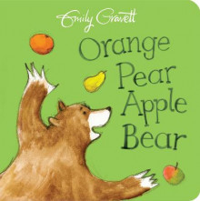 Orange Pear Apple Bear av Emily Gravett (Pappbok)