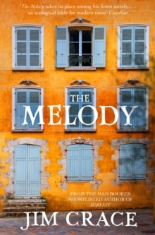 The Melody av Jim Crace (Heftet)