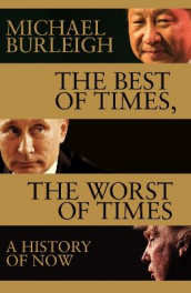 The Best of Times, The Worst of Times av Michael Burleigh (Innbundet)