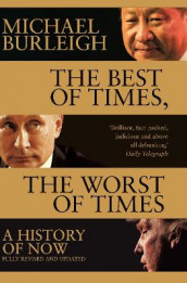 The Best of Times, The Worst of Times av Michael Burleigh (Heftet)