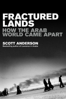 Fractured lands av Scott Anderson (Heftet)