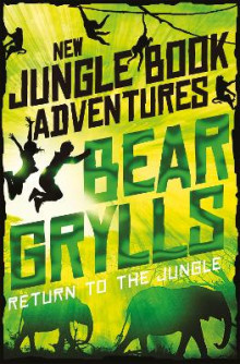 Return to the Jungle av Bear Grylls (Heftet)
