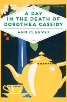 A Day in the Death of Dorothea Cassidy av Ann Cleeves (Heftet)
