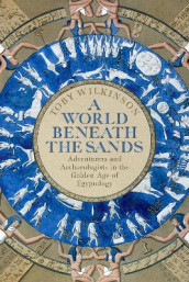 A World Beneath the Sands av Toby Wilkinson (Innbundet)