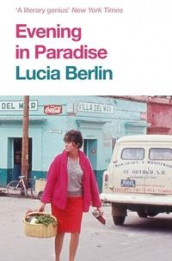 Evening in paradise av Lucia Berlin (Heftet)