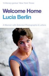 Welcome Home av Lucia Berlin (Innbundet)