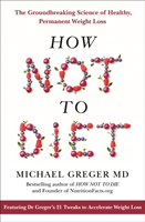 How Not To Diet av Michael Greger (Innbundet)