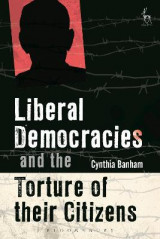 Omslag - Liberal Democracies and the Torture of Their Citizens