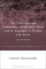 Omslag - The International Committee of the Red Cross and its Mandate to Protect and Assist