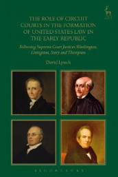 The Role of Circuit Courts in the Formation of United States Law in the Early Republic av David Lynch (Innbundet)
