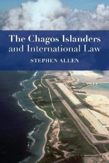 The Chagos Islanders and International Law av Stephen Allen (Heftet)