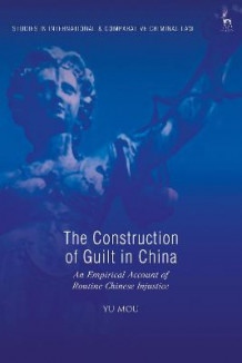 The Construction of Guilt in China av Dr Yu Mou (Innbundet)