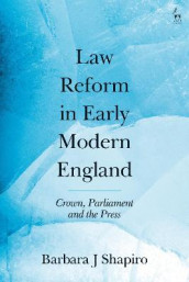 Law Reform in Early Modern England av Barbara J Shapiro (Innbundet)