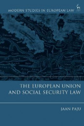 The European Union and Social Security Law av Jaan Paju (Heftet)