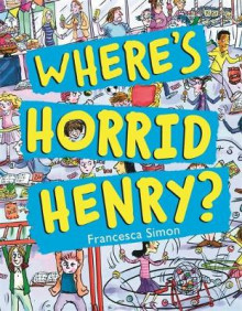 Where's Horrid Henry? av Francesca Simon (Innbundet)